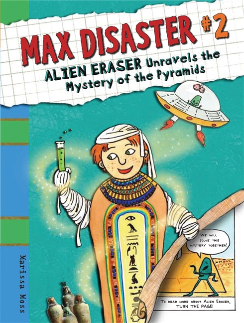 Max Disaster #2: Alien Eraser Unravels the Mystery of the Pyramids