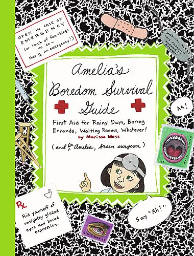 Amelia's Boredom Survival Guide:  First Aid for Rainy Days, Boring Errands, Waiting Rooms, Whatever!